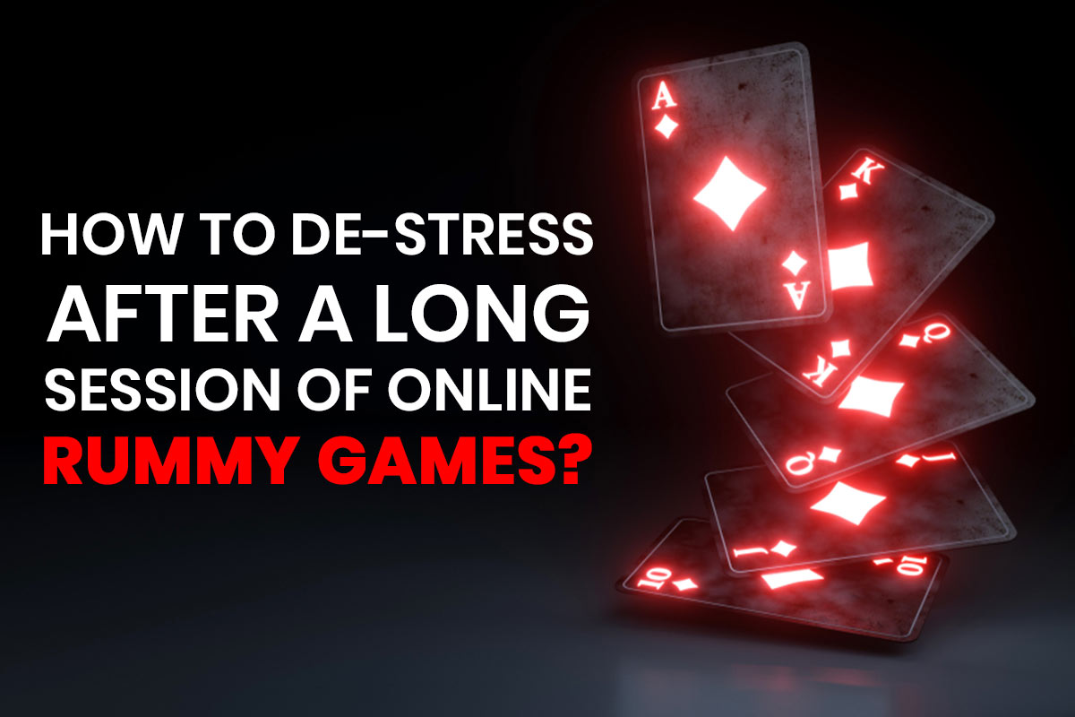 how_to_destress_after_a_long_session_of_online_rummy_games