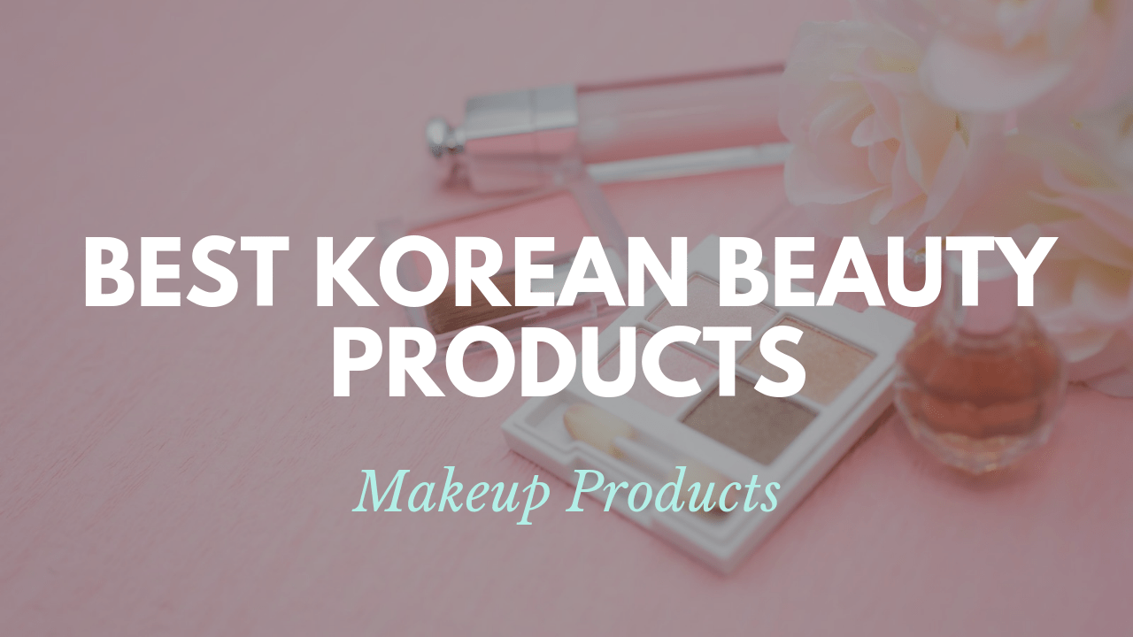Famous Korean Cosmetics Brands For Your Business To Stock