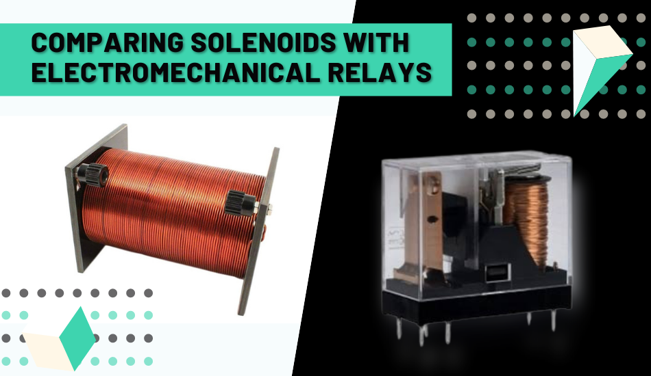 Comparing Solenoids with Electromechanical relays