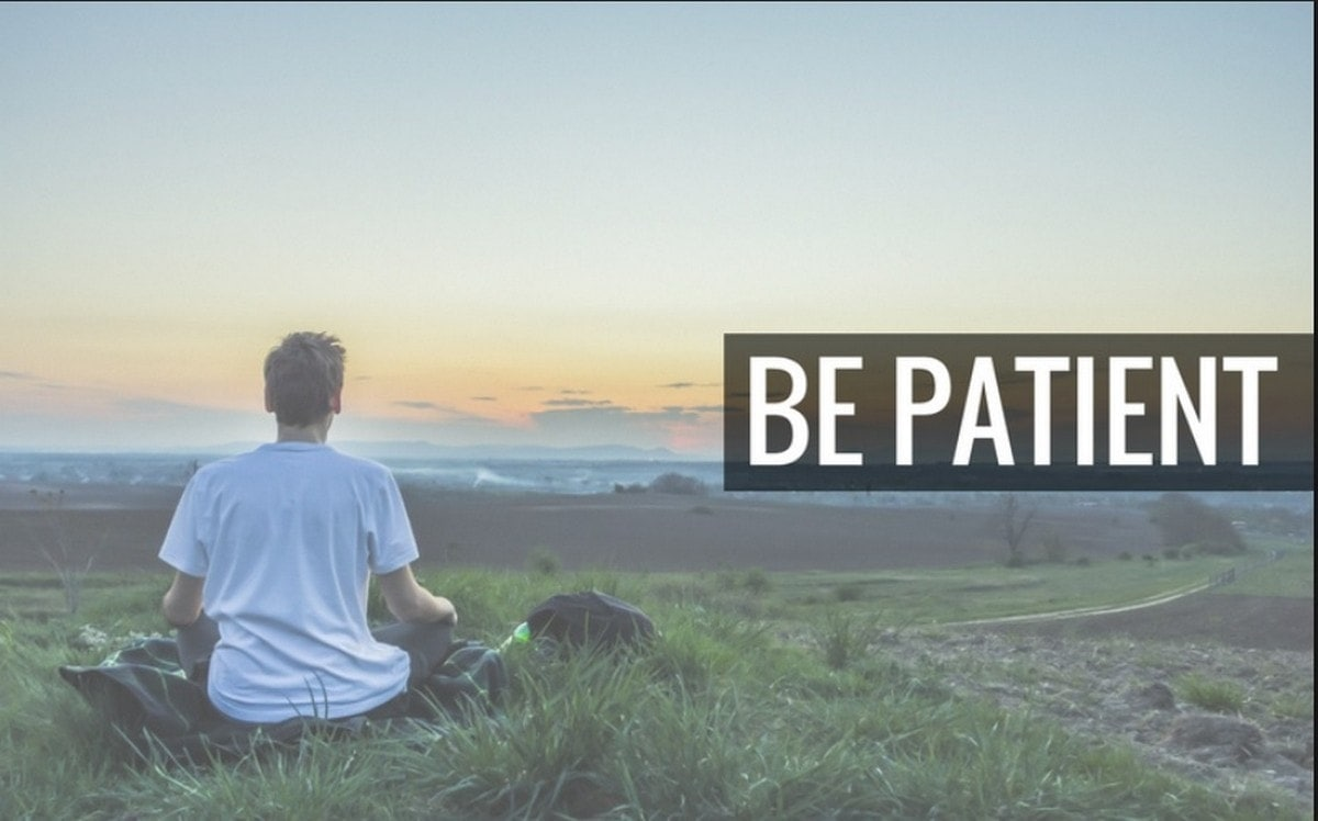 How To Stay Patient