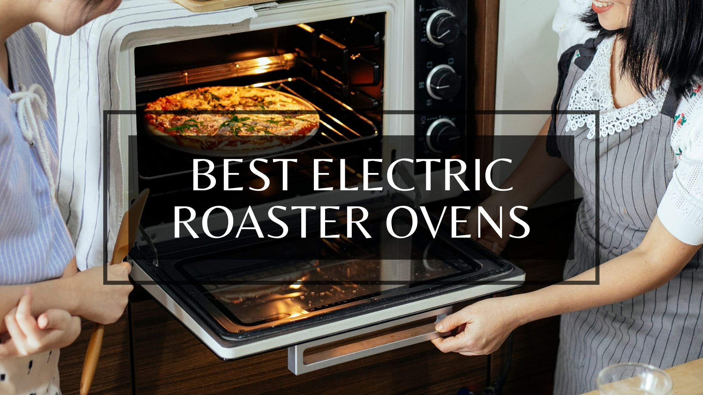 best electric roaster ovens