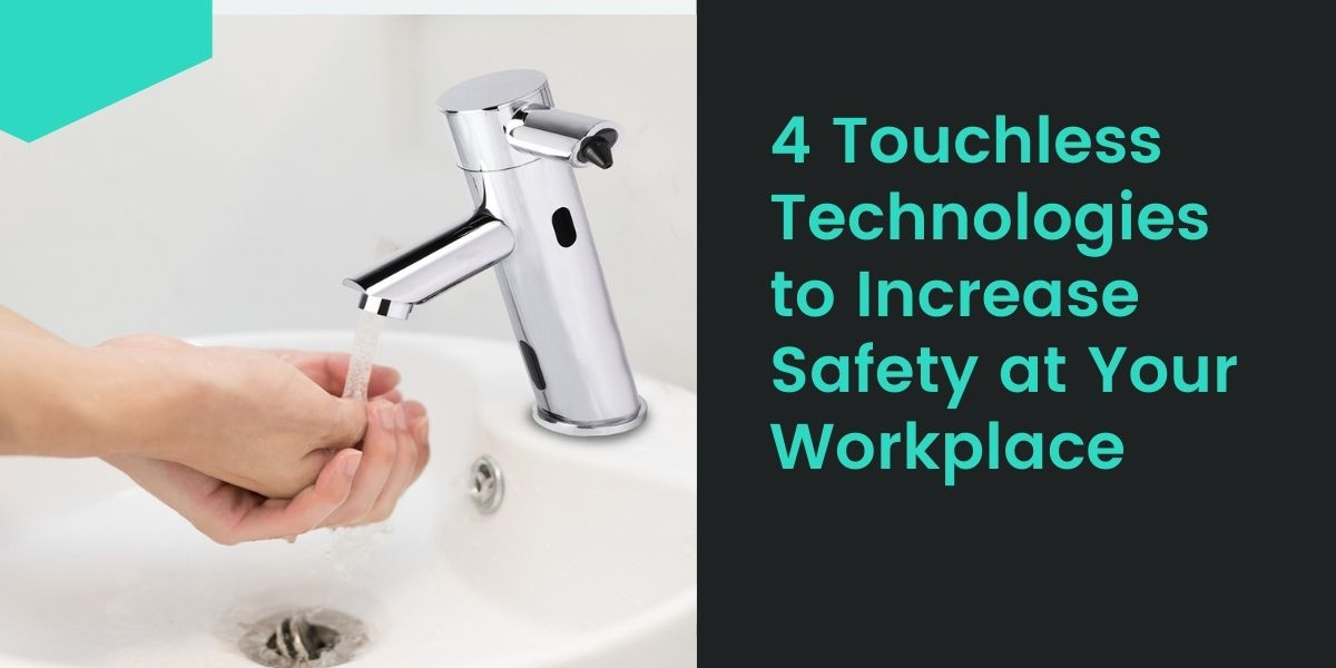 Touchless Technologies to Increase Safety at Your Workplace