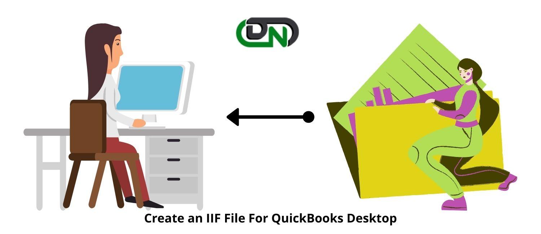 Create an IIF File For QuickBooks Desktop