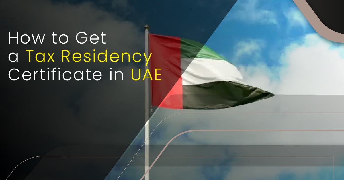 How-to-Get-a-Tax-Residency-Certificate-in-UAE