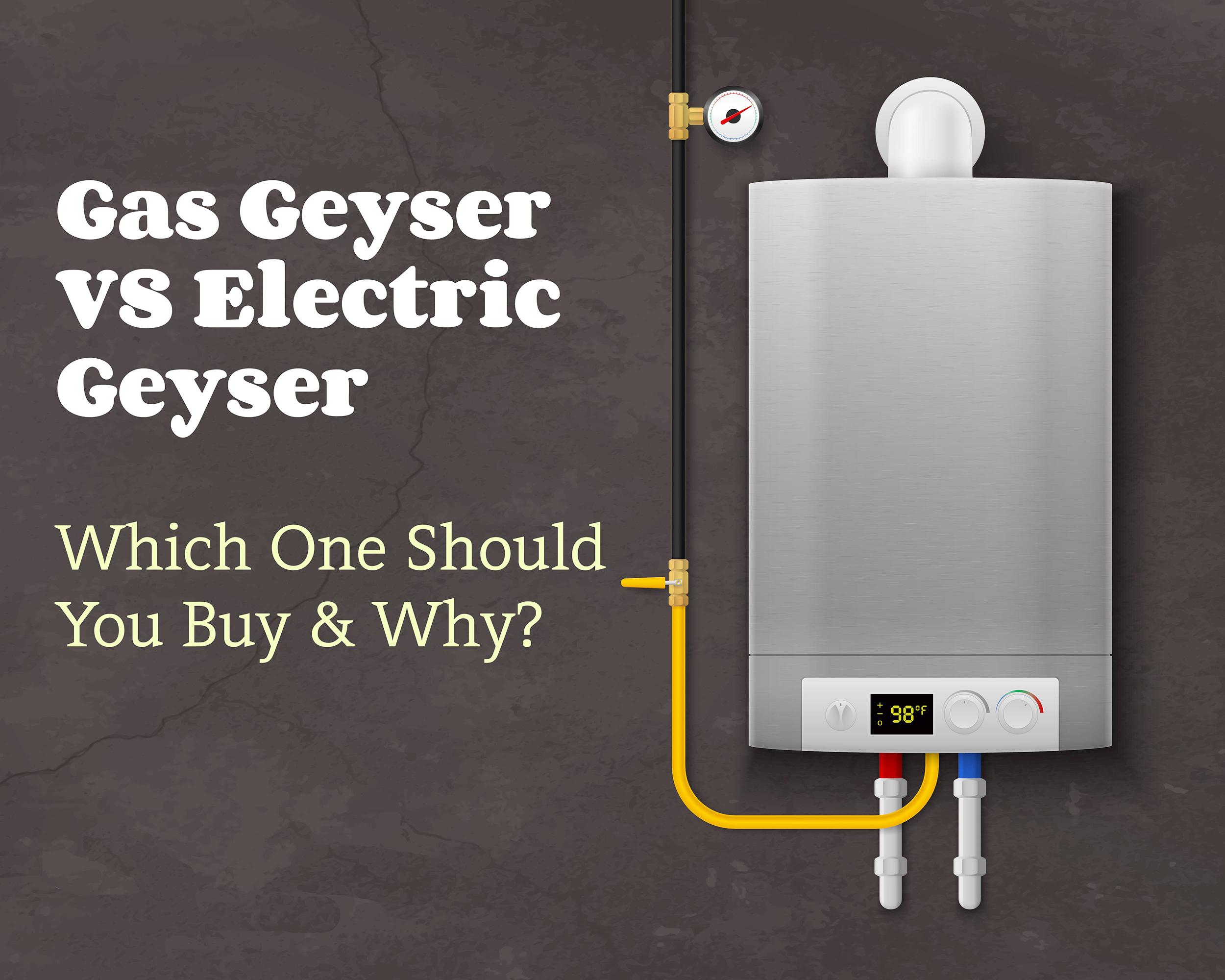 Gas Geyser VS Electric Geyse